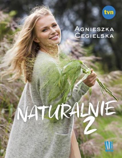 Naturalnie 2 - Agnieszka Cegielska | okładka