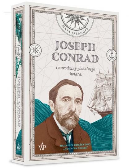 Joseph Conrad i narodziny globalnego świata - Maya Jasanoff | okładka