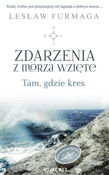 Zdarzenia z morza wzięte Tam, gdzie kres - Lesław Furmaga | okładka