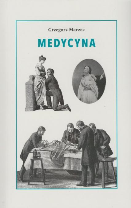 Medycyna - Grzegorz Marzec | okładka
