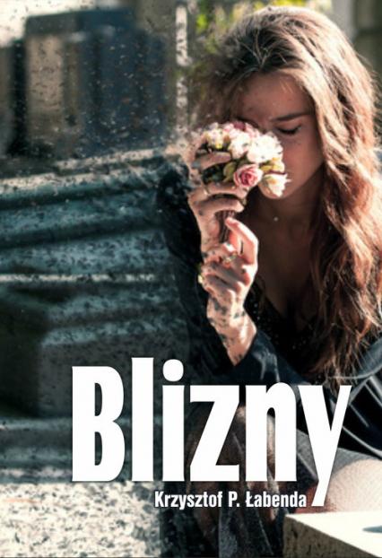 Blizny - Łabenda Krzysztof Piotr | okładka