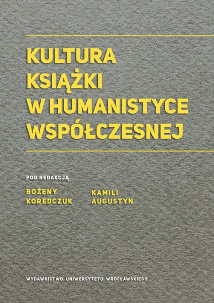 Kultura książki w humanistyce współczesnej -  | okładka