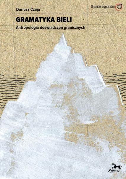 Gramatyka bieli - Dariusz Czaja | okładka