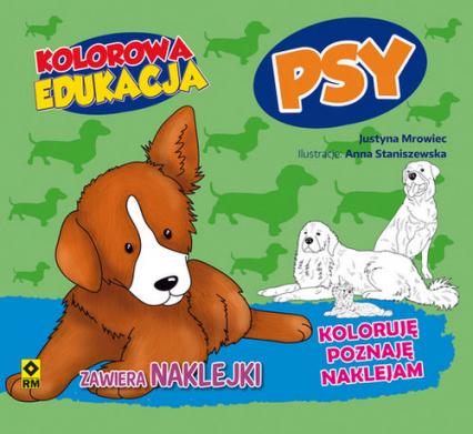 Kolorowa edukacja Psy - Justyna Mrowiec   okładka