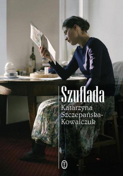 Szuflada - Katarzyna Szczepańska-Kowalczuk | okładka