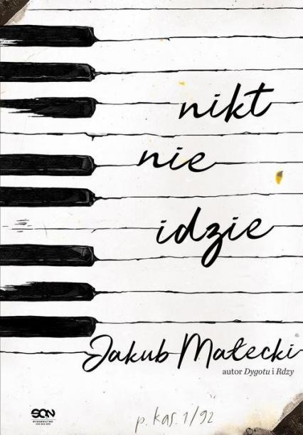 Nikt nie idzie - Jakub Małecki | okładka