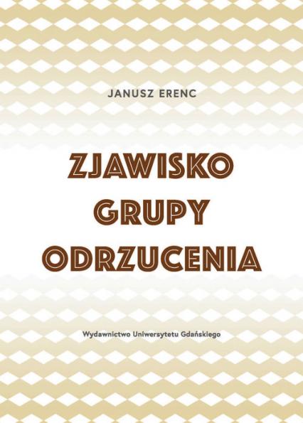 Zjawisko grupy odrzucenia - Janusz Erenc | okładka