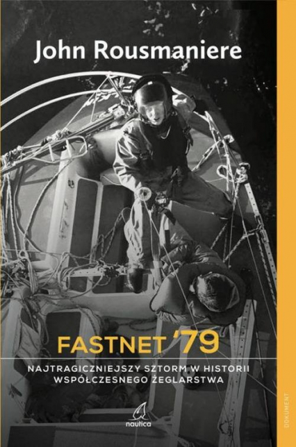 Fastnet '79 Najtragiczniejszy sztorm w historii współczesnego żeglarstwa - John Rousmaniere   okładka