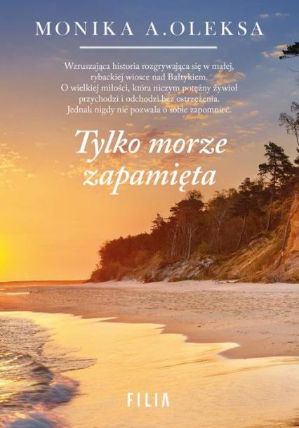 Tylko morze zapamięta - Oleksa Monika A. | okładka