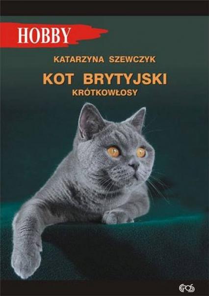Kot brytyjski krótkowłosy - Katarzyna Szewczyk | okładka