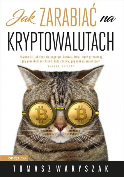 Jak zarabiać na kryptowalutach - Tomasz Waryszak | okładka