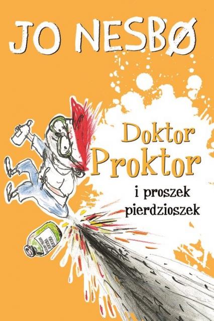 Doktor Proktor i proszek pierdzioszek - Jo Nesbo | okładka