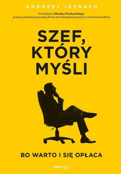 Szef który myśli bo warto i się opłaca - Andrzej Jeznach | okładka
