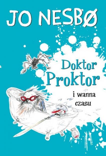 Doktor Proktor i wanna czasu - Jo Nesbo | okładka