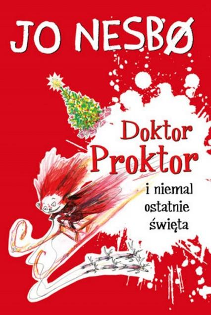 Doktor Proktor i niemal ostatnie święta - Jo Nesbo | okładka