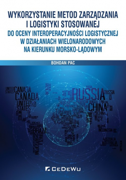 Wykorzystanie metod zarządzania i logistyki stosowanej do oceny interoperacyjności logistycznej w dz -    okładka