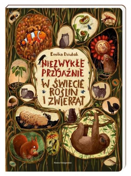 Niezwykłe przyjaźnie W świecie roślin i zwierząt - Emilia Dziubak | okładka