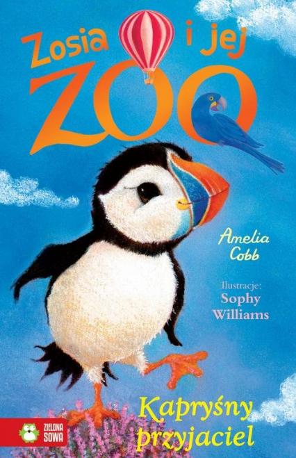 Zosia i jej zoo Kapryśny przyjaciel - Amelia Cobb   okładka