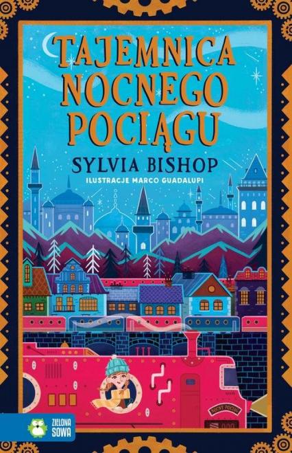 Tajemnica nocnego pociągu - Sylvia Bishop | okładka