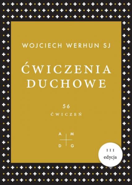Ćwiczenia duchowe 56 ćwiczeń - Wojciech Werhun | okładka