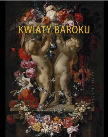 Kwiaty baroku - Maciej Sadowski   okładka