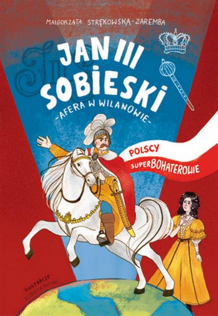 Jan III Sobieski Polscy superbohaterowie - Małgorzata Strękowska-Zaremba | okładka