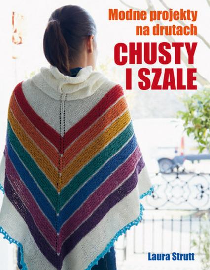 Chusty i szale Modne projekty na drutach - Laura Strutt   okładka