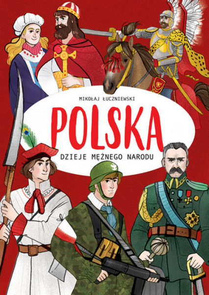 Polska Dzieje mężnego narodu - Mikołaj Łuczniewski | okładka