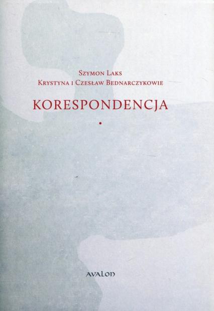 Szymon Laks Krystyna i Czesław Bednarczykowie Korespondencja -  | okładka