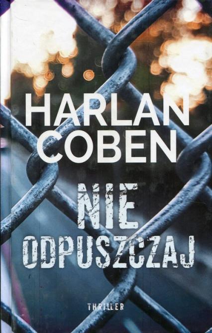 Nie odpuszczaj - Harlan Coben | okładka