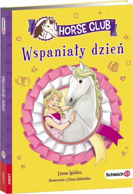 Schleich Horse Club Wspaniały Dzień - Emma Walden | okładka