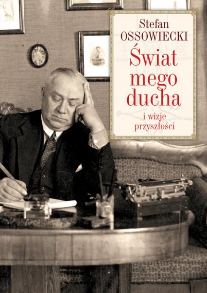 Świat mego ducha i wizje przyszłości - Stefan Ossowiecki | okładka