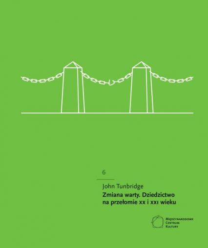 Zmiana warty Dziedzictwo na przełomie XX i XXI wieku - John Tunbridge | okładka