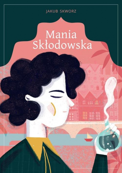 Mania Skłodowska - Jakub Skworz | okładka