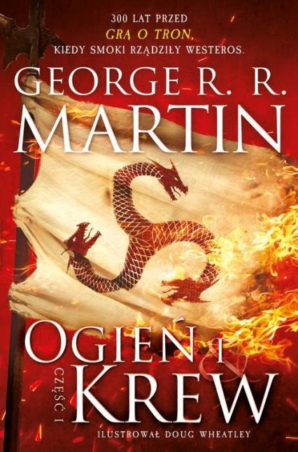 Ogień i krew Część 1 - Martin George R.R | okładka