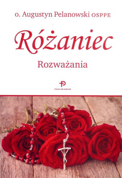 Różaniec Rozważania - Augustyn Pelanowski   okładka