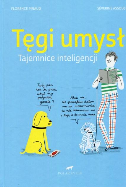 Tęgi umysł Tajemnice inteligencji - Pinaud Florence, Assous Severine | okładka