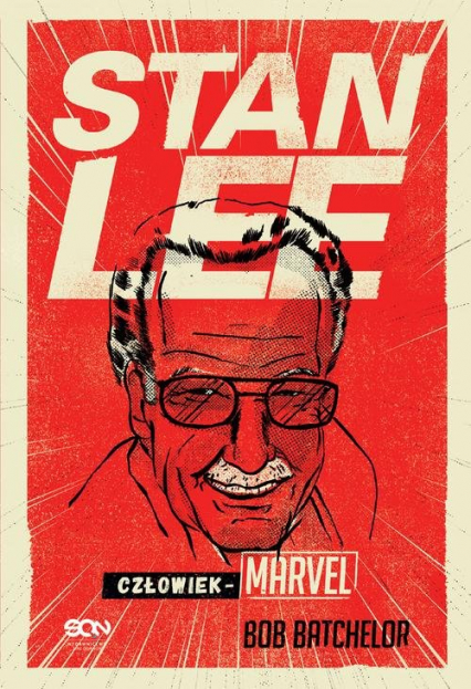 Stan Lee Człowiek-Marvel - Bob Batchelor | okładka