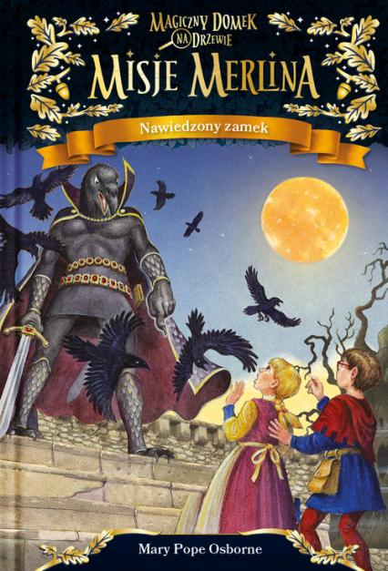 Misje Merlina Nawiedzony zamek - Osborne Mary Pope | okładka