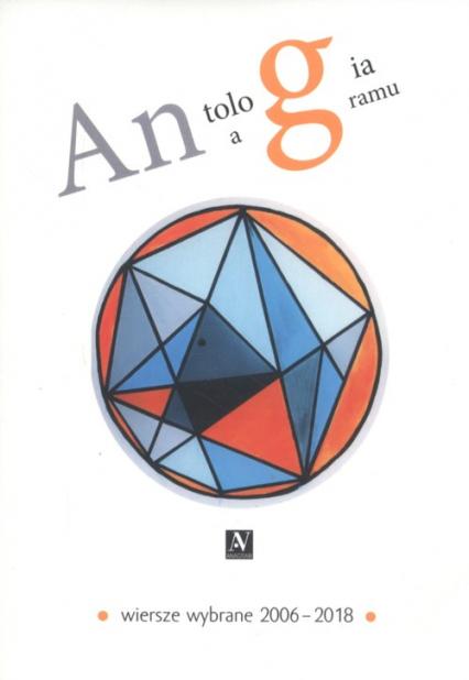 Antologia Anagramu Wiersze wybrane 2006-2018 -  | okładka