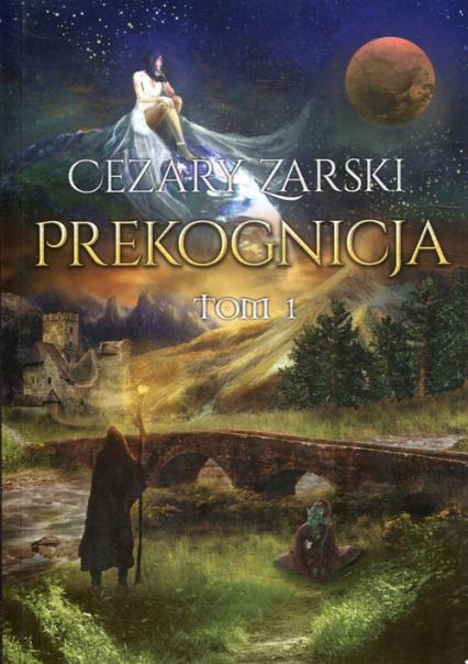Prekognicja Tom 1 - Cezary Zarski | okładka