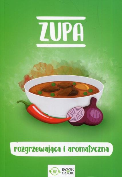 Zupa rozgrzewająca i aromatyczna -  | okładka