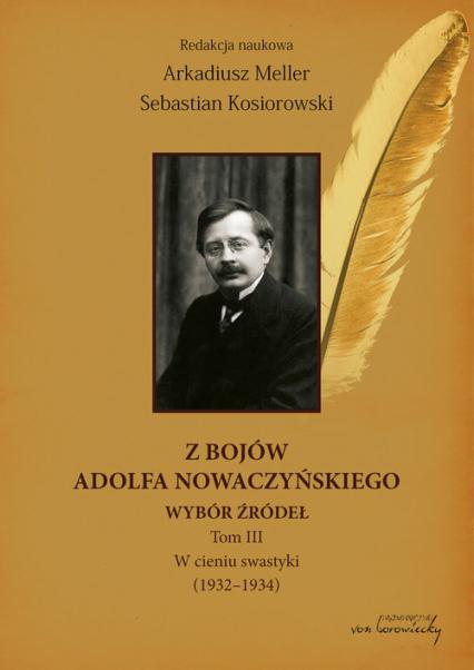 Z bojów Adolfa Nowaczyńskiego Wybór źródeł tom 3 W cieniu swastyki (1932-1934) -  | okładka