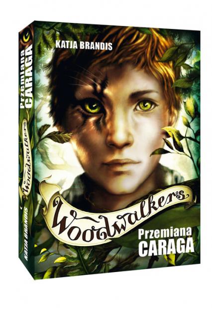 Woodwalkers Tom 1 Przemiana Caraga - K. Brandis | okładka