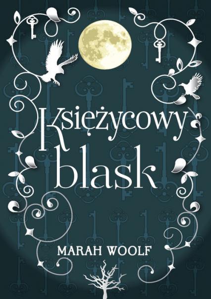 Saga księżycowa Tom 1 Księżycowy blask - Marah Woolf | okładka
