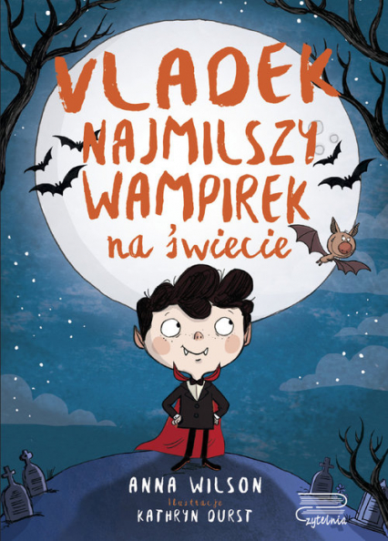 Vladek najmilszy wampirek na świecie tom 1 - Anna Wilson   okładka