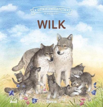 Dzikie zwierzęta w naturze Wilk - Renne Renne | okładka