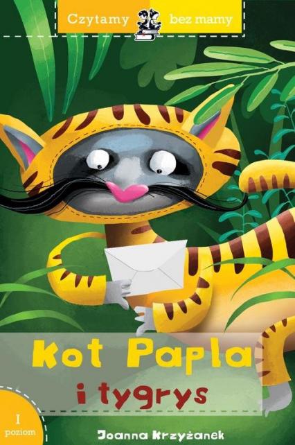 Czytamy bez mamy Kot Papla i tygrys - Joanna Krzyżanek | okładka
