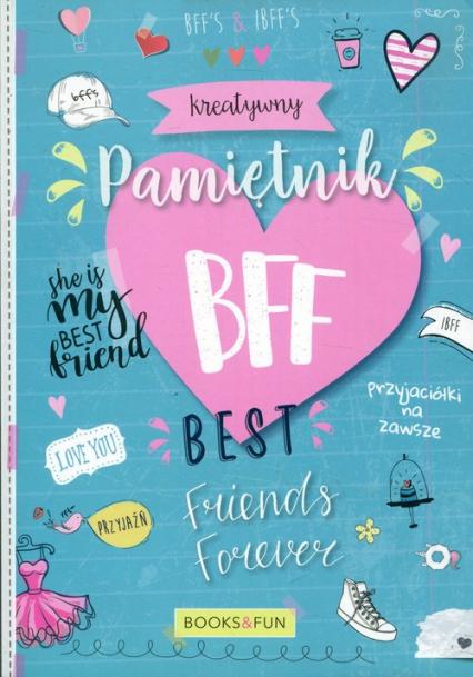 Kreatywny pamiętnik BFF Best friends forever -  | okładka