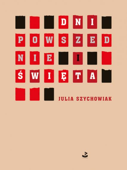 Dni powszednie i święta - Julia Szychowiak   okładka